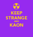 KEEP STRANGE AND KAON  - Personalised Large Wall Decal