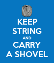 KEEP STRING AND CARRY A SHOVEL - Personalised Poster large