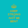 KEEP STRONG AND NOT BE BENT - Personalised Poster large