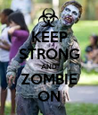KEEP STRONG AND ZOMBIE ON - Personalised Poster large