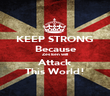 KEEP STRONG Because Zes Een will Attack This World! - Personalised Poster small