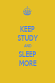 KEEP STUDY AND SLEEP MORE - Personalised Poster large