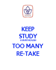 KEEP STUDY EVENTHOUGH TOO MANY RE-TAKE - Personalised Poster large