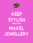 KEEP STYLISH AND BUY MAKEL JEWELLERY - Personalised Poster large