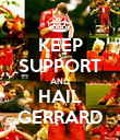 KEEP SUPPORT AND HAIL GERRARD - Personalised Poster large
