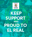 KEEP SUPPORT  AND PROUD TO  EL REAL  - Personalised Poster large