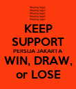 KEEP SUPPORT PERSIJA JAKARTA WIN, DRAW, or LOSE - Personalised Poster large