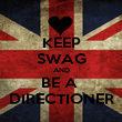 KEEP SWAG AND BE A  DIRECTIONER - Personalised Poster large