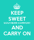 KEEP SWEET SOUTHERN COMFORT AND CARRY ON - Personalised Poster large