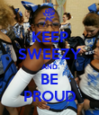 KEEP SWEEZY AND BE PROUD - Personalised Poster large
