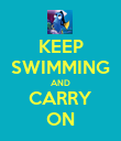 KEEP SWIMMING AND CARRY ON - Personalised Poster large