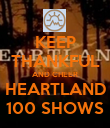 KEEP THANKFUL AND CHEER HEARTLAND 100 SHOWS - Personalised Poster small