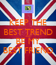 KEEP THE BEST TREND AND BE MY BEST FRIEND - Personalised Poster large