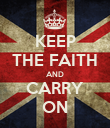 KEEP THE FAITH AND CARRY ON - Personalised Poster large