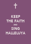 KEEP THE FAITH AND SING HALLELUYA - Personalised Poster large