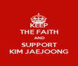 KEEP THE FAITH AND SUPPORT KIM JAEJOONG - Personalised Poster large