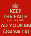 KEEP THE FAITH (John 14:1) AND READ YOUR BIBLE  (Joshua 1:8) - Personalised Poster large