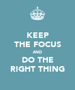 KEEP THE FOCUS AND DO THE RIGHT THING - Personalised Poster large