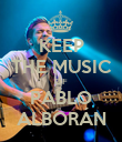 KEEP THE MUSIC OF PABLO ALBORÁN - Personalised Poster large