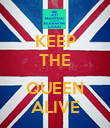 KEEP THE  QUEEN ALIVE - Personalised Poster large