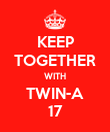 KEEP TOGETHER WITH TWIN-A 17 - Personalised Poster large