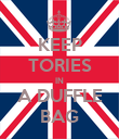 KEEP TORIES IN A DUFFLE BAG - Personalised Poster large
