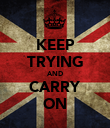 KEEP TRYING AND CARRY ON - Personalised Poster large