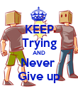 KEEP Trying AND Never  Give up - Personalised Poster large