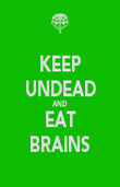 KEEP UNDEAD AND EAT BRAINS - Personalised Poster large