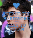 KEEP UP THE HARDWORK AND PRAY TO ALLAH - Personalised Poster large