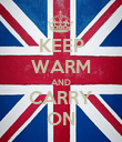 KEEP WARM AND CARRY ON - Personalised Poster large