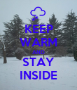 KEEP WARM AND STAY INSIDE - Personalised Poster large