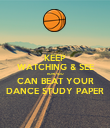 KEEP WATCHING & SEE HOW YOU CAN BEAT YOUR DANCE STUDY PAPER - Personalised Poster large