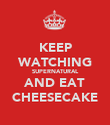 KEEP WATCHING SUPERNATURAL AND EAT CHEESECAKE - Personalised Poster large
