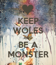 KEEP WOLES AND BE A MONSTER - Personalised Poster large