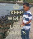 KEEP WOLES AND LOVE NABIL'S - Personalised Poster large