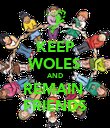KEEP WOLES AND REMAIN  FRIENDS - Personalised Poster large