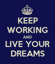 KEEP WORKING AND LIVE YOUR DREAMS - Personalised Poster small