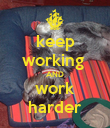 keep working  AND work harder - Personalised Poster large