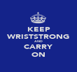 KEEP WRISTSTRONG AND CARRY ON - Personalised Poster large