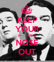 KEEP YOUR F- - - I N G NOSE OUT - Personalised Poster large