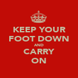 KEEP YOUR FOOT DOWN AND CARRY ON - Personalised Poster large