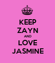 KEEP ZAYN AND LOVE JASMINE - Personalised Poster large