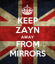 KEEP ZAYN AWAY FROM MIRRORS - Personalised Poster large