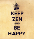 KEEP ZEN AND BE HAPPY - Personalised Poster large