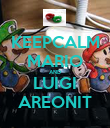 KEEPCALM MARIO AND LUIGI AREONIT - Personalised Poster large