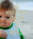 KEEPING CALM LIKE a BOSS - Personalised Poster large