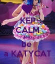 KEP CALM AND be  a KATYCAT - Personalised Poster large