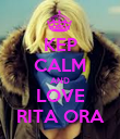 KEP CALM AND LOVE RITA ORA - Personalised Poster large