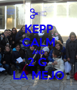 KEPP CALM AND 2 G  LA MEJO - Personalised Poster large